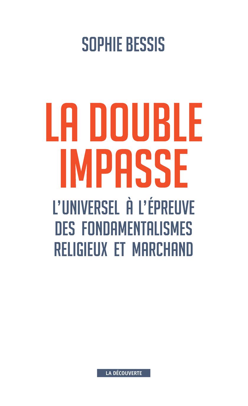 Sophie Bessis, 'La double impasse', Ed. La Découverte, 2014.