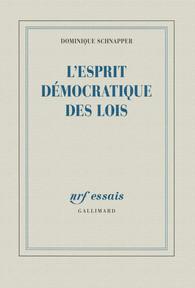 Dominique Schnapper, 'L'esprit démocratique des lois', Ed. Gallimard, 2014
